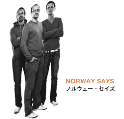 NORWAY SAYS / �Υ륦������������